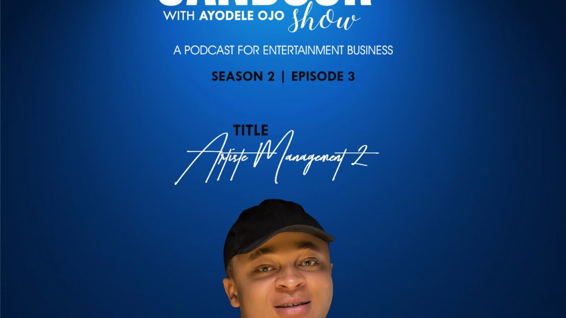 [PODCAST] The Candour Show With Ayodele Ojo – S2 EP 3