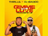 Thrill6 Ft. DJ Baddo – Gimme Love Refix
